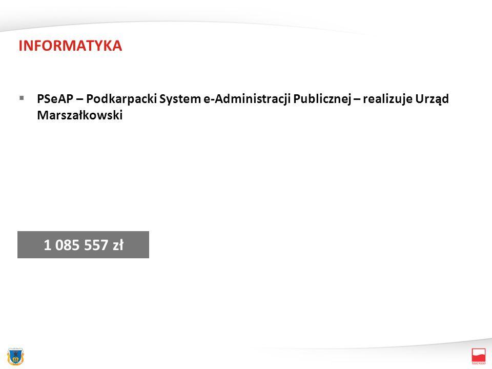 INFORMATYKA PSeAP – Podkarpacki System e-Administracji Publicznej – realizuje Urząd Marszałkowski 1 085 557 zł