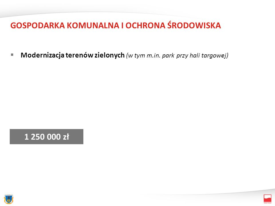GOSPODARKA KOMUNALNA I OCHRONA ŚRODOWISKA Modernizacja terenów zielonych (w tym m.in.