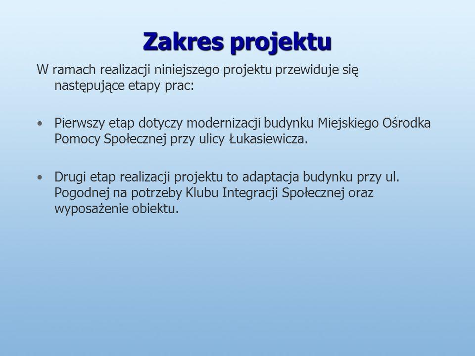 Zakres projektu W ramach realizacji niniejszego projektu przewiduje się następujące etapy prac: Pierwszy etap dotyczy modernizacji budynku Miejskiego Ośrodka Pomocy Społecznej przy ulicy Łukasiewicza.