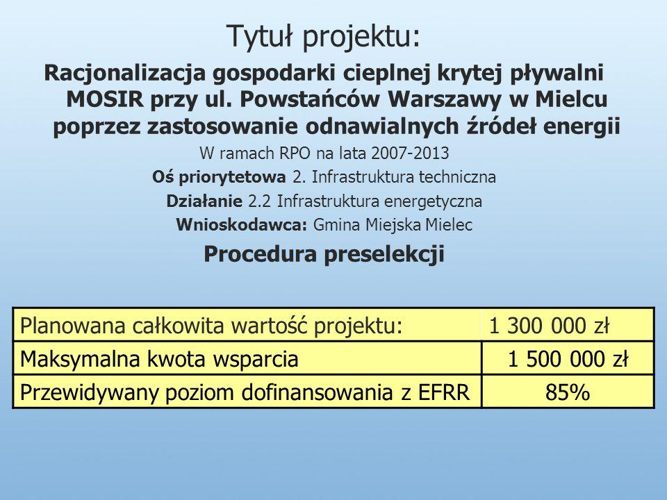 Tytuł projektu: Racjonalizacja gospodarki cieplnej krytej pływalni MOSIR przy ul.