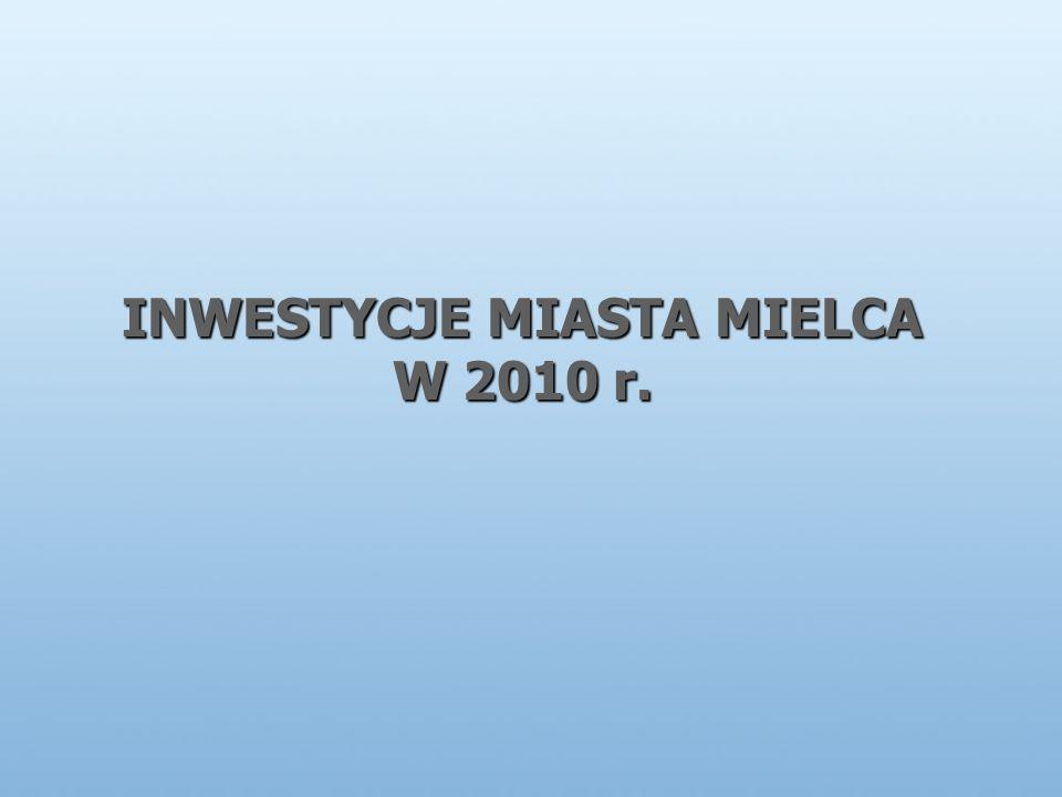 INWESTYCJE MIASTA MIELCA W 2010 r.