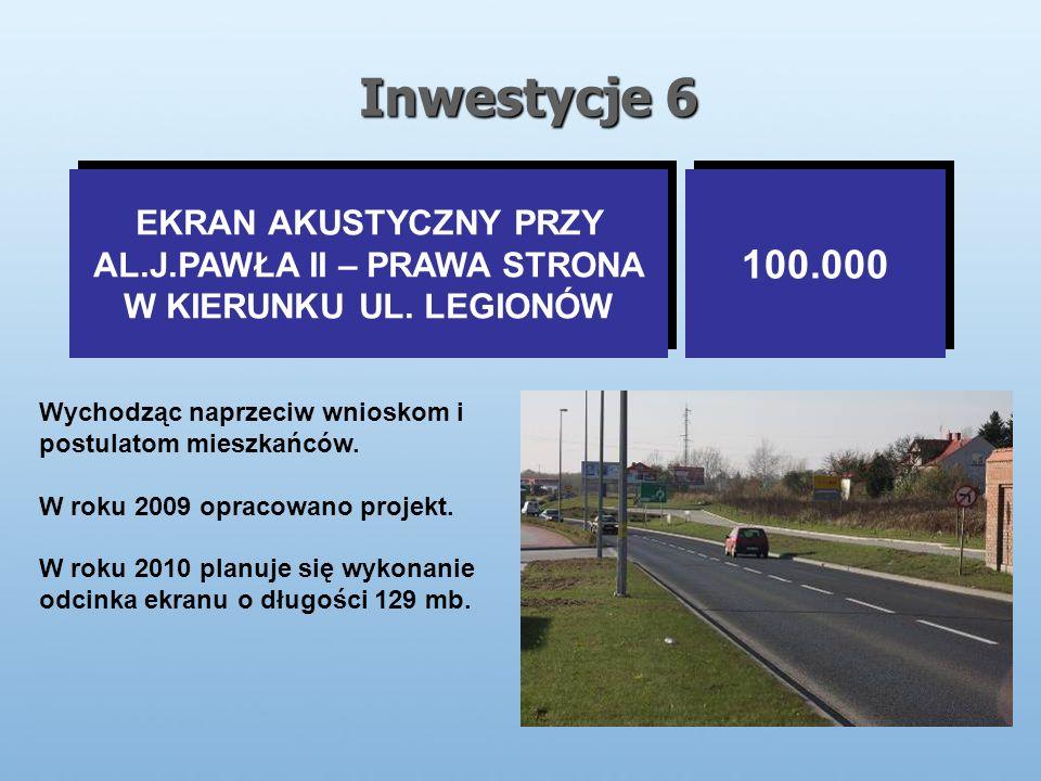 Inwestycje 6 EKRAN AKUSTYCZNY PRZY AL.J.PAWŁA II – PRAWA STRONA W KIERUNKU UL.