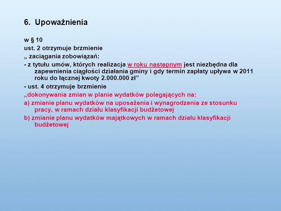 6. Upoważnienia w § 10 ust.