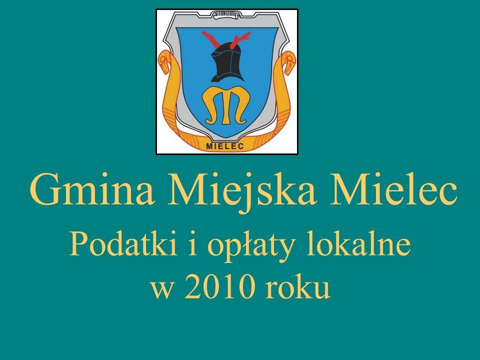 Gmina Miejska Mielec Podatki i opłaty lokalne w 2010 roku
