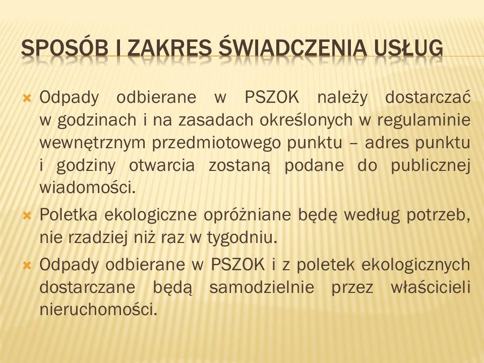Odpady odbierane w PSZOK należy dostarczać w godzinach i na zasadach określonych w regulaminie wewnętrznym przedmiotowego punktu – adres punktu i godz