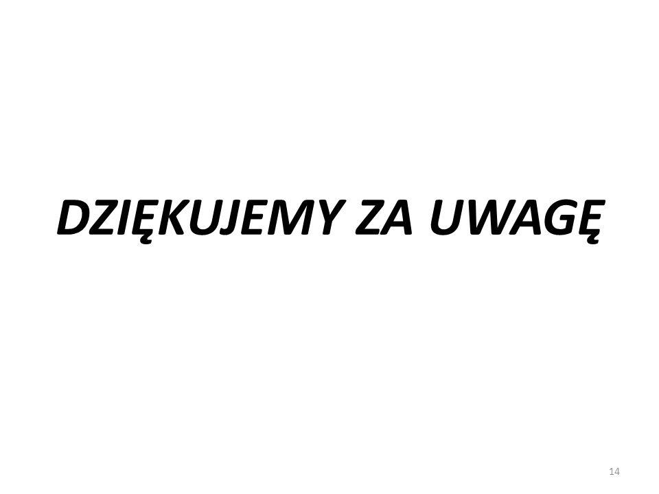 DZIĘKUJEMY ZA UWAGĘ 14