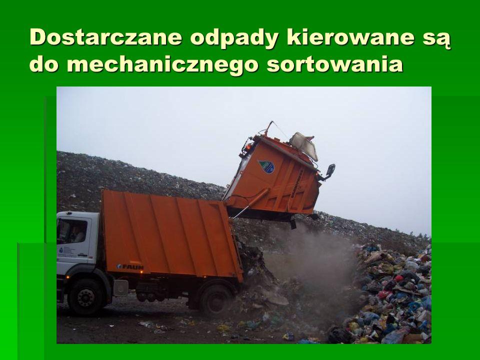 Dostarczane odpady kierowane są do mechanicznego sortowania