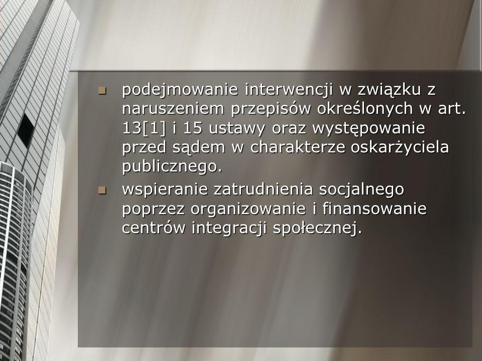 podejmowanie interwencji w związku z naruszeniem przepisów określonych w art. 13[1] i 15 ustawy oraz występowanie przed sądem w charakterze oskarżycie