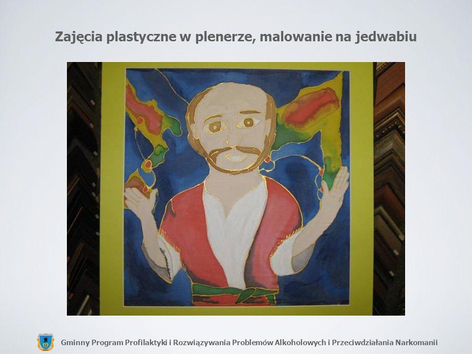 Gminny Program Profilaktyki i Rozwiązywania Problemów Alkoholowych i Przeciwdziałania Narkomanii Zajęcia plastyczne w plenerze, malowanie na jedwabiu