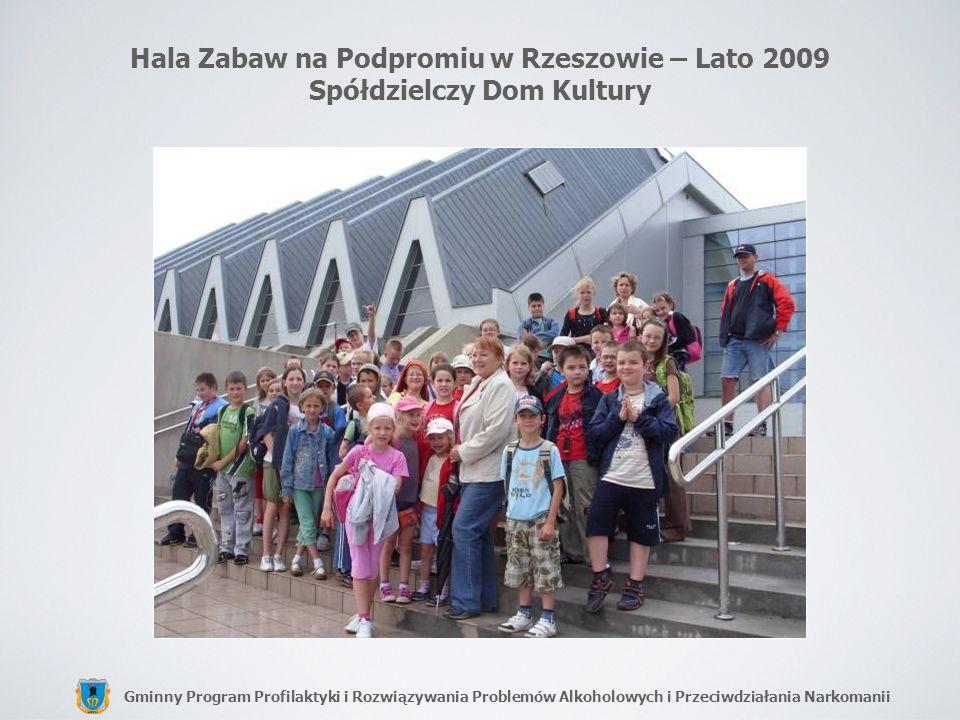 Gminny Program Profilaktyki i Rozwiązywania Problemów Alkoholowych i Przeciwdziałania Narkomanii Hala Zabaw na Podpromiu w Rzeszowie – Lato 2009 Spółd