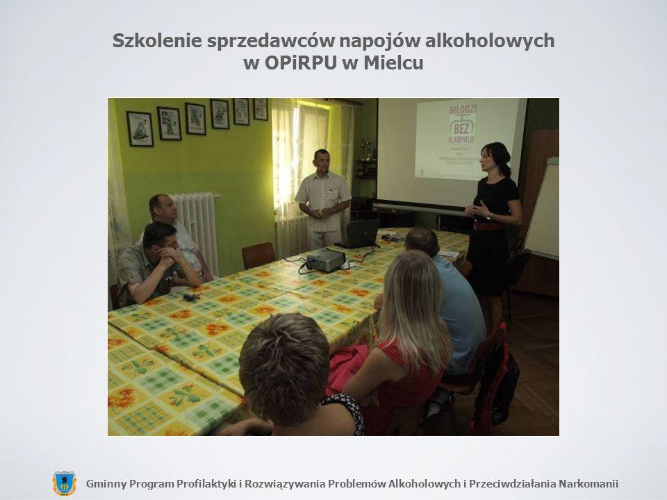 Gminny Program Profilaktyki i Rozwiązywania Problemów Alkoholowych i Przeciwdziałania Narkomanii Szkolenie sprzedawców napojów alkoholowych w OPiRPU w