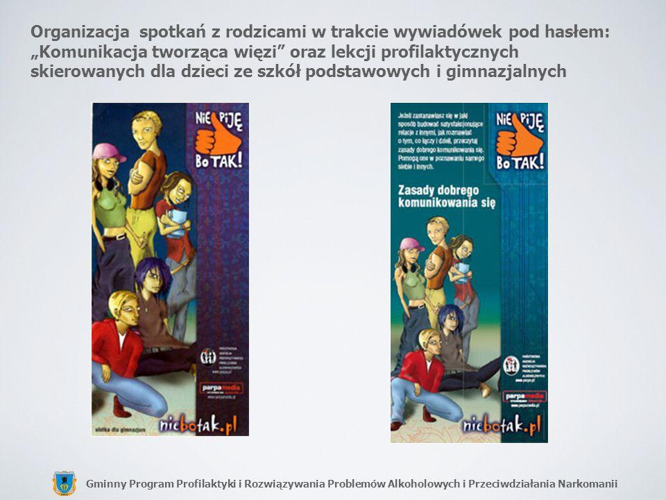 Gminny Program Profilaktyki i Rozwiązywania Problemów Alkoholowych i Przeciwdziałania Narkomanii Organizacja spotkań z rodzicami w trakcie wywiadówek