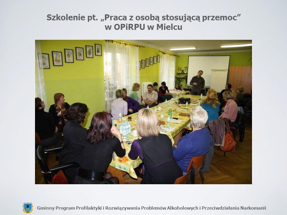 Gminny Program Profilaktyki i Rozwiązywania Problemów Alkoholowych i Przeciwdziałania Narkomanii Szkolenie pt. Praca z osobą stosującą przemoc w OPiRP