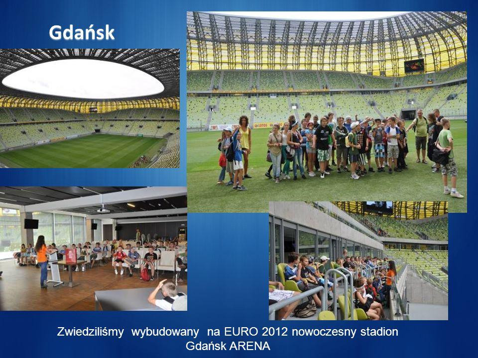 Zwiedziliśmy wybudowany na EURO 2012 nowoczesny stadion Gdańsk ARENA