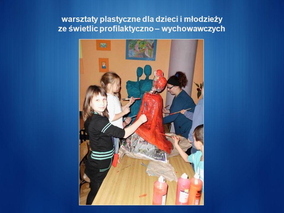 warsztaty plastyczne dla dzieci i młodzieży ze świetlic profilaktyczno – wychowawczych