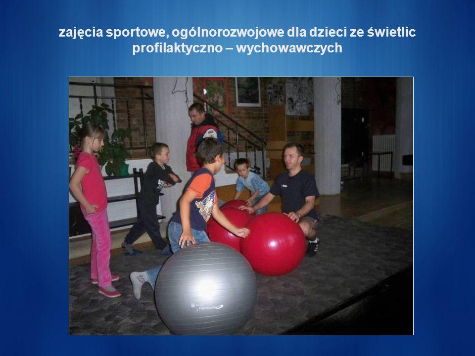 zajęcia sportowe, ogólnorozwojowe dla dzieci ze świetlic profilaktyczno – wychowawczych