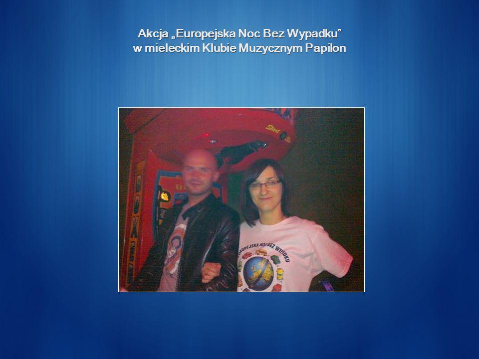 Akcja Europejska Noc Bez Wypadku w mieleckim Klubie Muzycznym Papilon
