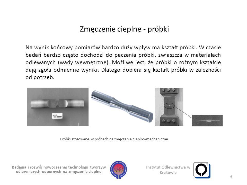 Badania i rozwój nowoczesnej technologii tworzyw odlewniczych odpornych na zmęczenie cieplne Zmęczenie cieplne - próbki Instytut Odlewnictwa w Krakowi