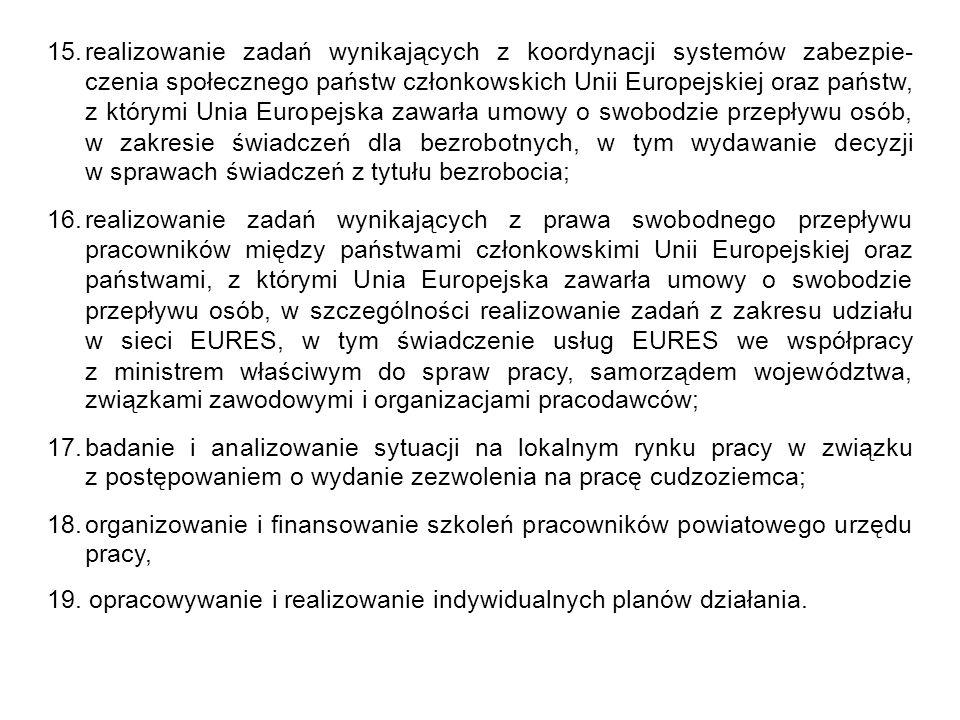 15.realizowanie zadań wynikających z koordynacji systemów zabezpie- czenia społecznego państw członkowskich Unii Europejskiej oraz państw, z którymi U