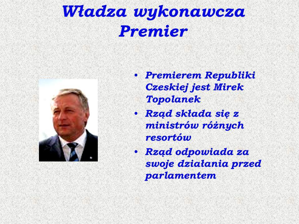 Władza wykonawcza Premier Premierem Republiki Czeskiej jest Mirek Topolanek Rząd składa się z ministrów różnych resortów Rząd odpowiada za swoje dział