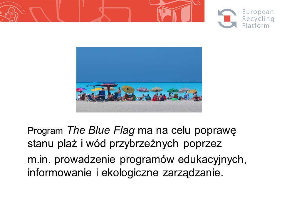 Program The Blue Flag ma na celu poprawę stanu plaż i wód przybrzeżnych poprzez m.in.