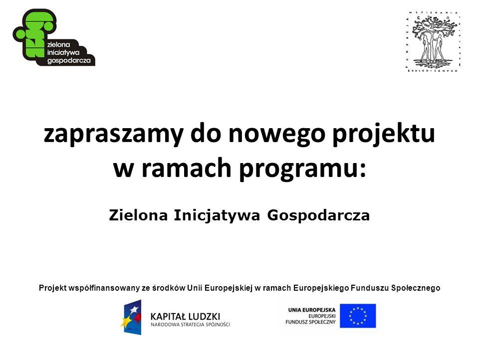 zapraszamy do nowego projektu w ramach programu: Zielona Inicjatywa Gospodarcza