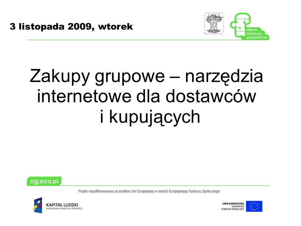 3 listopada 2009, wtorek Zakupy grupowe – narzędzia internetowe dla dostawców i kupujących