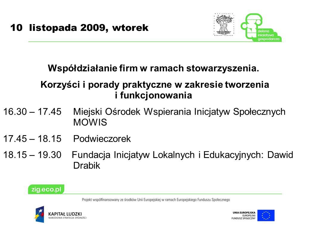 10 listopada 2009, wtorek Współdziałanie firm w ramach stowarzyszenia.
