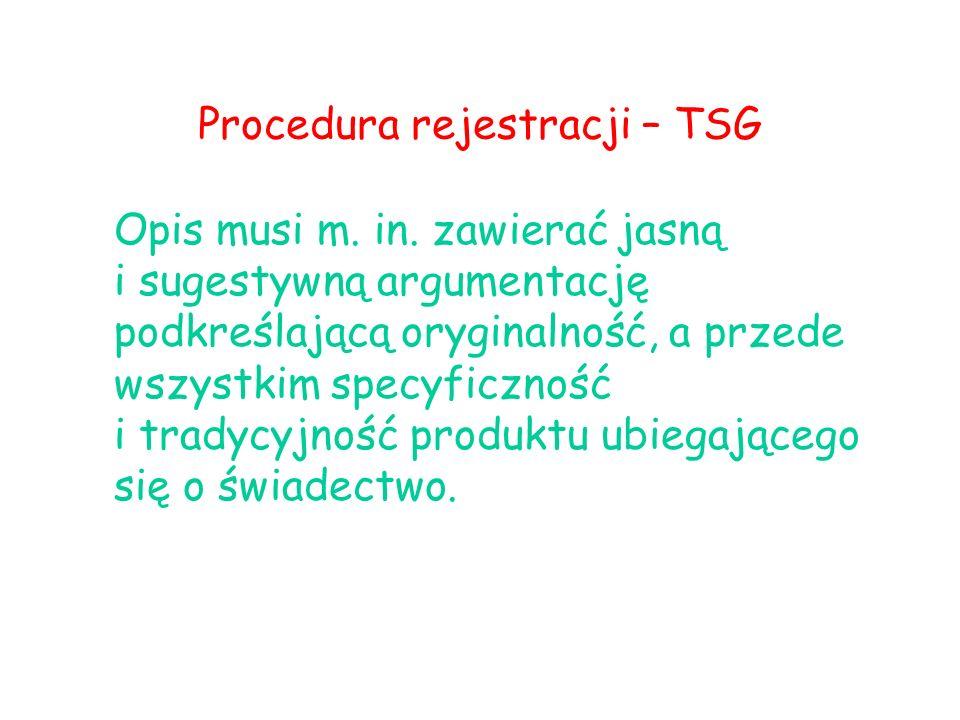 Procedura rejestracji – TSG Opis musi m. in. zawierać jasną i sugestywną argumentację podkreślającą oryginalność, a przede wszystkim specyficzność i t