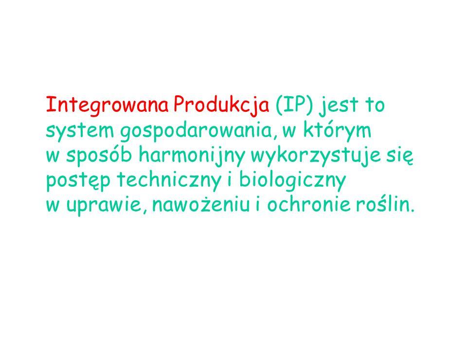 Integrowana Produkcja (IP) jest to system gospodarowania, w którym w sposób harmonijny wykorzystuje się postęp techniczny i biologiczny w uprawie, naw