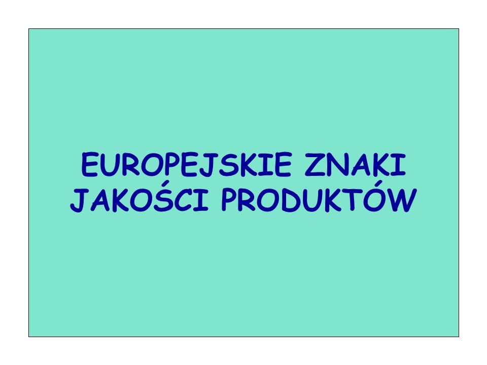 EUROPEJSKIE ZNAKI JAKOŚCI PRODUKTÓW