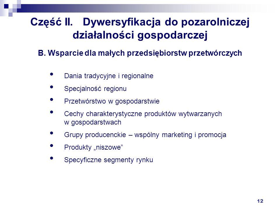12 Część II. Dywersyfikacja do pozarolniczej działalności gospodarczej B. Wsparcie dla małych przedsiębiorstw przetwórczych Dania tradycyjne i regiona