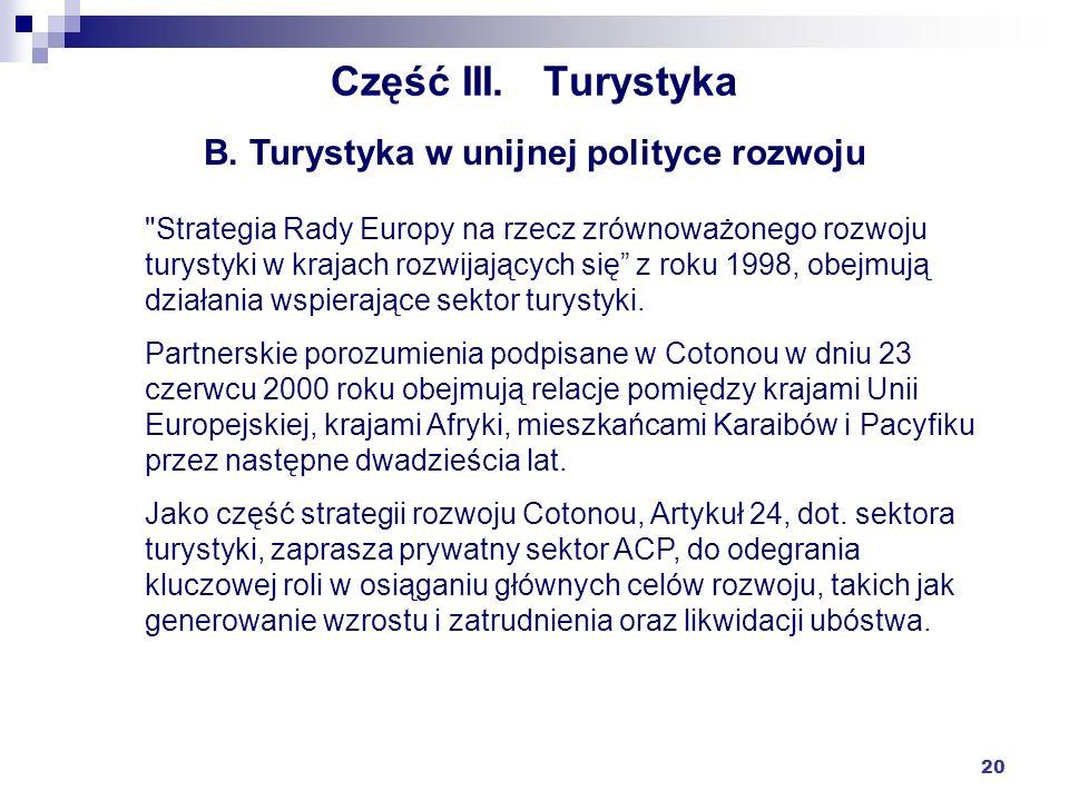 20 Część III. Turystyka B. Turystyka w unijnej polityce rozwoju