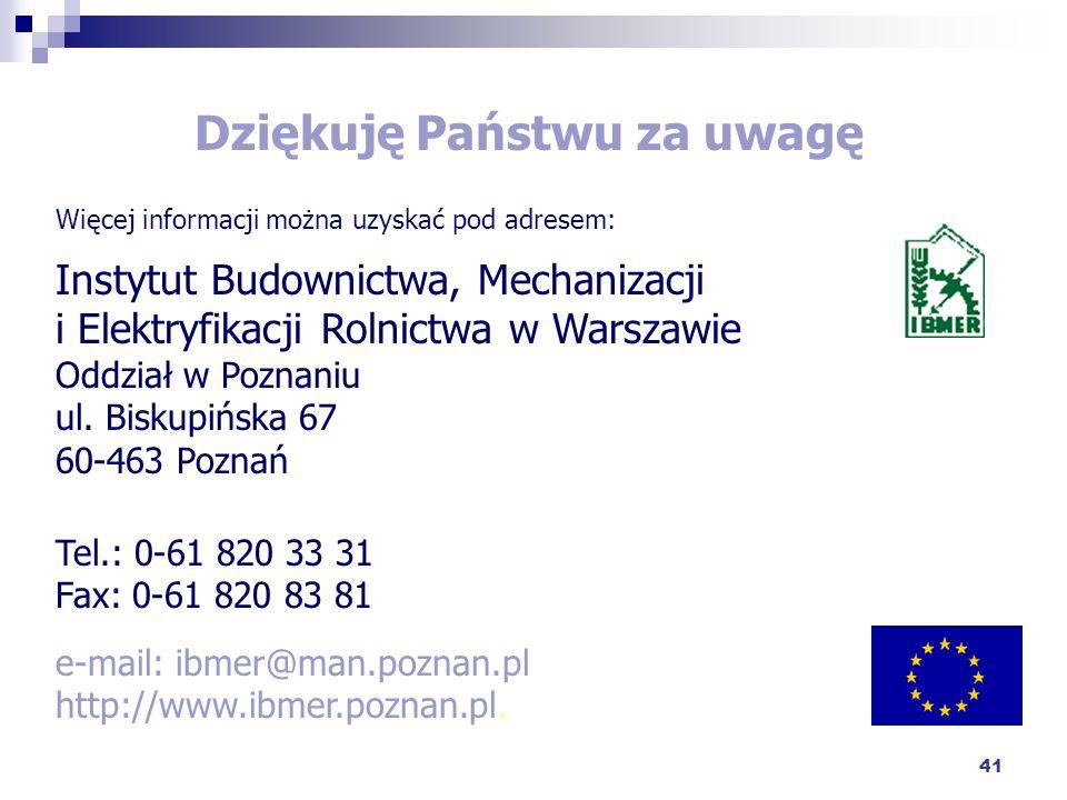 41 Dziękuję Państwu za uwagę Więcej informacji można uzyskać pod adresem: Instytut Budownictwa, Mechanizacji i Elektryfikacji Rolnictwa w Warszawie Od