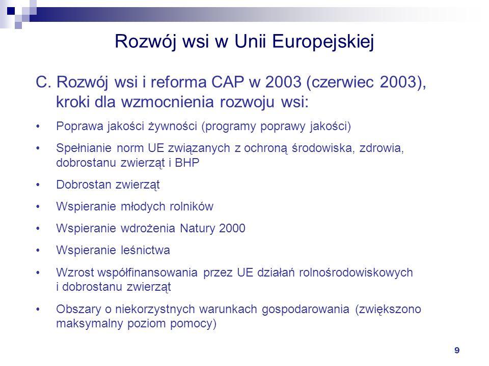 9 Rozwój wsi w Unii Europejskiej C. Rozwój wsi i reforma CAP w 2003 (czerwiec 2003), kroki dla wzmocnienia rozwoju wsi: Poprawa jakości żywności (prog