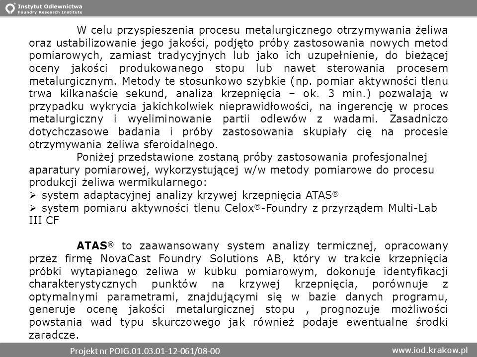 www.iod.krakow.pl W celu przyspieszenia procesu metalurgicznego otrzymywania żeliwa oraz ustabilizowanie jego jakości, podjęto próby zastosowania nowy