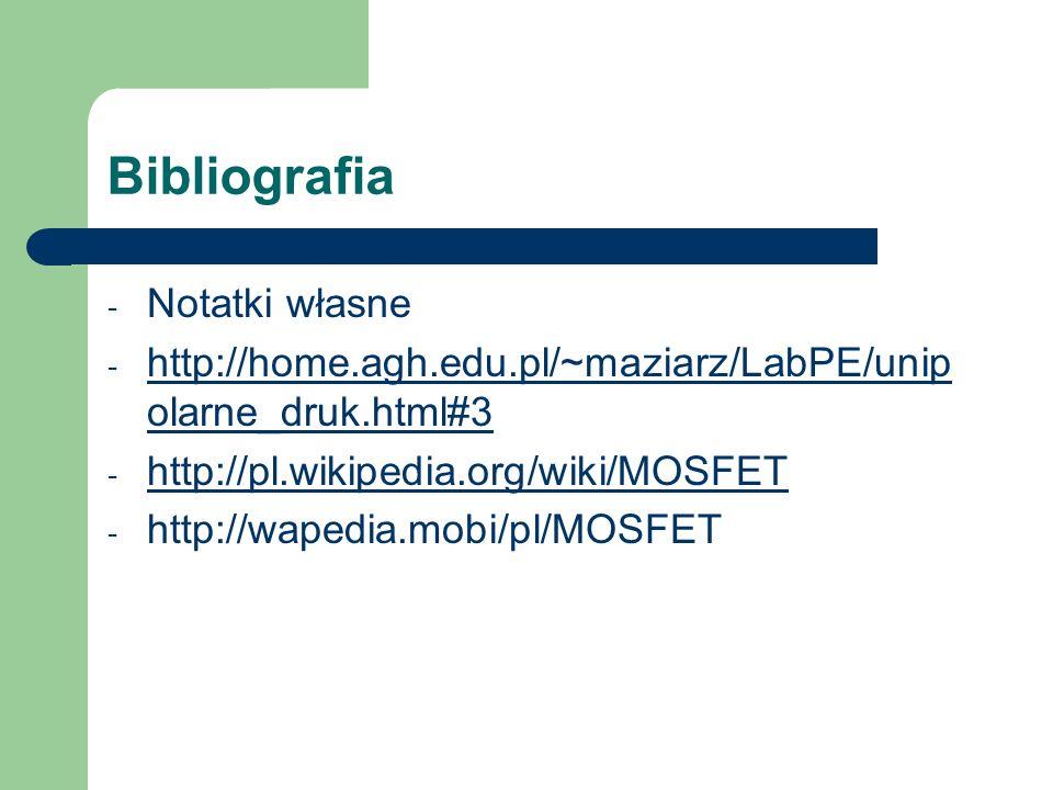 Bibliografia - Notatki własne - http://home.agh.edu.pl/~maziarz/LabPE/unip olarne_druk.html#3 http://home.agh.edu.pl/~maziarz/LabPE/unip olarne_druk.h