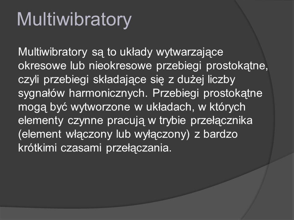 Multiwibratory Multiwibratory są to układy wytwarzające okresowe lub nieokresowe przebiegi prostokątne, czyli przebiegi składające się z dużej liczby sygnałów harmonicznych.