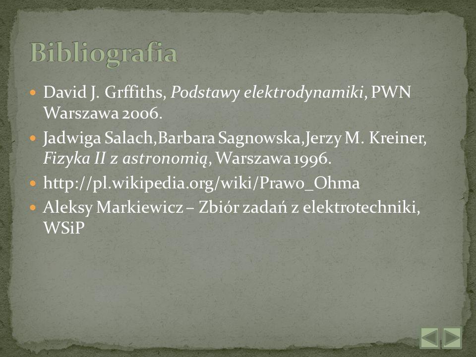 David J. Grffiths, Podstawy elektrodynamiki, PWN Warszawa 2006. Jadwiga Salach,Barbara Sagnowska,Jerzy M. Kreiner, Fizyka II z astronomią, Warszawa 19