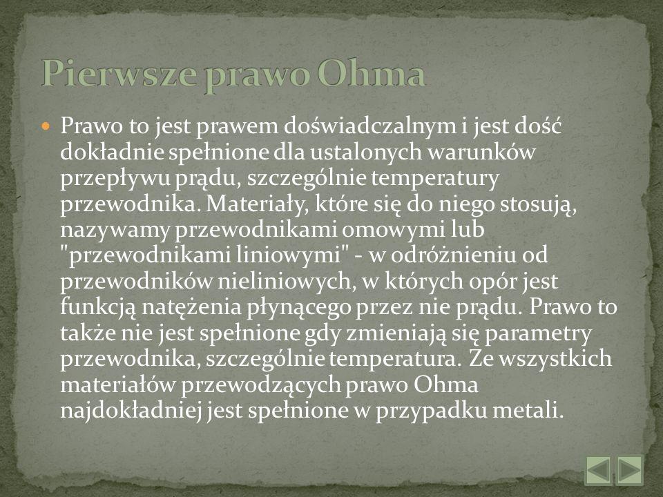 Dla przewodników nie spełniających prawa Ohma oprócz wyżej wymienionego prawa, zwanego tu prawem statycznym, określa się też dynamiczne (różniczkowe) prawo Ohma: różniczkowe prawo Ohma, w postaci: Jeśli odbiornik spełnia pierwsze prawo Ohma, to jego opór statyczny jest równy oporowi dynamicznemu.