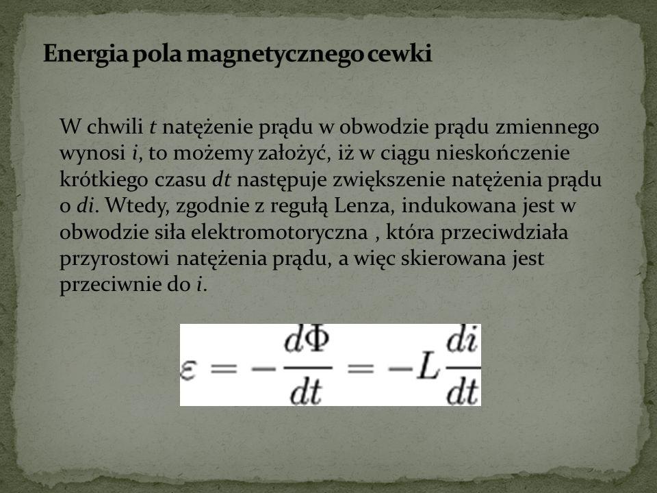 W chwili t natężenie prądu w obwodzie prądu zmiennego wynosi i, to możemy założyć, iż w ciągu nieskończenie krótkiego czasu dt następuje zwiększenie natężenia prądu o di.