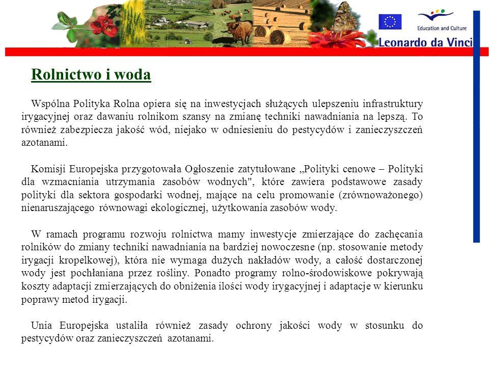 Rolnictwo i zanieczyszczenia azotanami Ustawodawstwo Unii Europejskiej w sprawie zanieczyszczenia azotanami ma na celu zredukowanie zanieczyszczenia w
