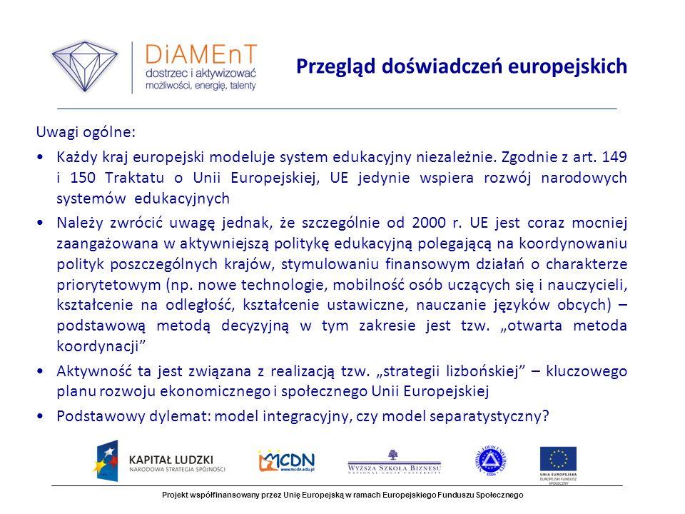 Uwagi ogólne: Każdy kraj europejski modeluje system edukacyjny niezależnie.