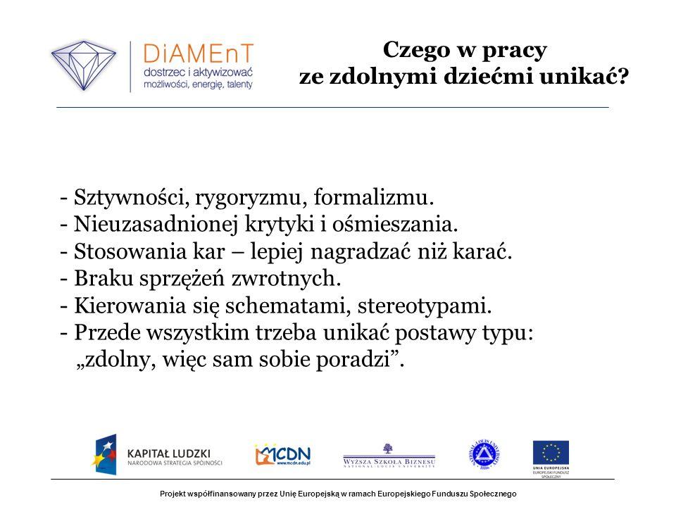 Projekt współfinansowany przez Unię Europejską w ramach Europejskiego Funduszu Społecznego - Sztywności, rygoryzmu, formalizmu.