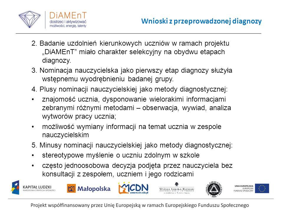 Wnioski z przeprowadzonej diagnozy 2. Badanie uzdolnień kierunkowych uczniów w ramach projektu DiAMEnT miało charakter selekcyjny na obydwu etapach di