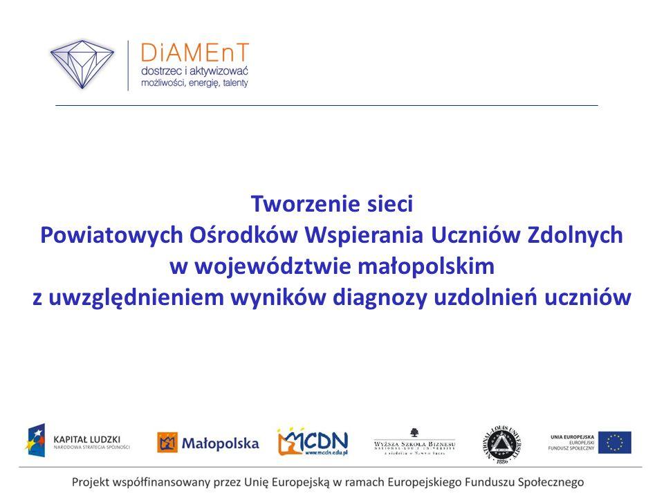 Tworzenie sieci Powiatowych Ośrodków Wspierania Uczniów Zdolnych w województwie małopolskim z uwzględnieniem wyników diagnozy uzdolnień uczniów