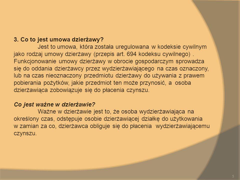 3. Co to jest umowa dzierżawy? Jest to umowa, która została uregulowana w kodeksie cywilnym jako rodzaj umowy dzierżawy (przepis art. 694 kodeksu cywi