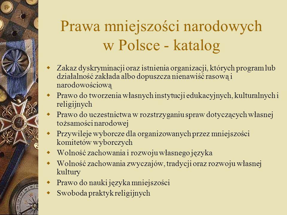Prawa mniejszości narodowych w Polsce gwarantuje: Konstytucja RP, ustawa o mniejszościach narodowych i etnicznych, ordynacja wyborcza, ustawy: o język