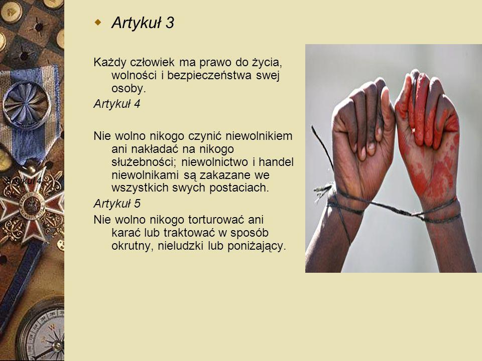 Artykuły dotyczące Praw człowieka Artykuł 1 Wszyscy ludzie rodzą się wolni i równi pod względem swej godności i swych praw. Są oni obdarzeni rozumem i