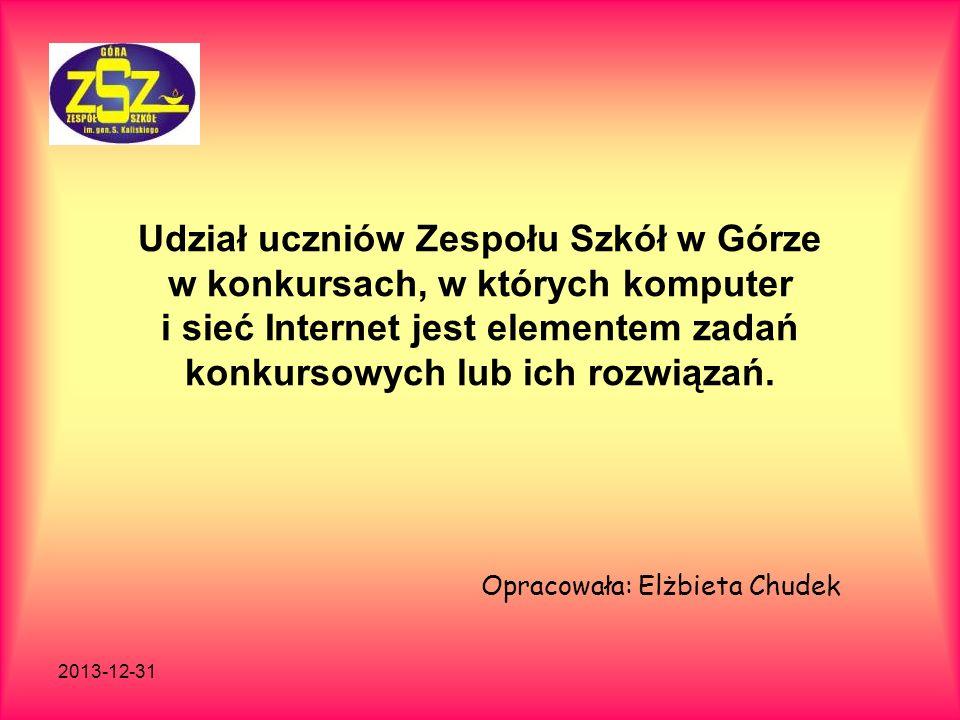 2013-12-31 Udział uczniów Zespołu Szkół w Górze w konkursach, w których komputer i sieć Internet jest elementem zadań konkursowych lub ich rozwiązań.